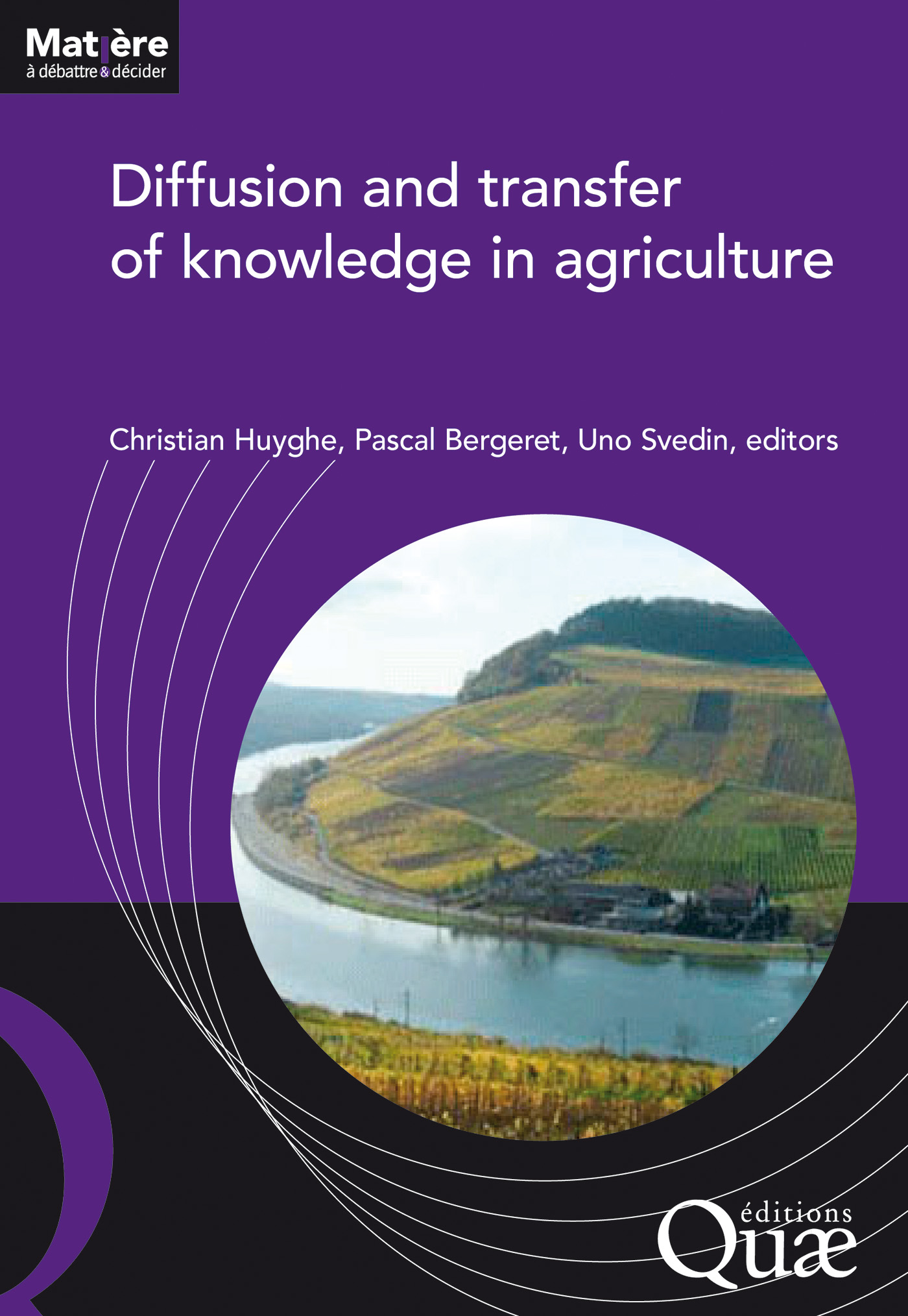 Diffusion and transfer of knowledge in agriculture De Uno Svedin, Pascal Bergeret et Christian Huyghe - Quæ
