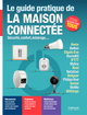 Le guide pratique de la maison connectée De Fabrice Neuman - Editions Eyrolles