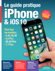 Le guide pratique iPhone et iOS 10 De Fabrice Neuman - Editions Eyrolles