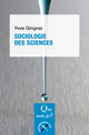 Sociologie des sciences De Yves Gingras - Presses Universitaires de France