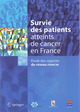 Survie des patients atteints de cancer en France. Étude des registres du réseau FRANCIM De FRANCIM ASSOCIATION et LAUNOY GUY - Springer