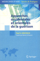 Approches occidentales et orientales de la guérison De Guy Mazars et Paul UNSCHULD - Springer