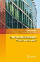 Le capital organisationnel, principe, enjeux, valeur De Ahmed Bounfour - Springer