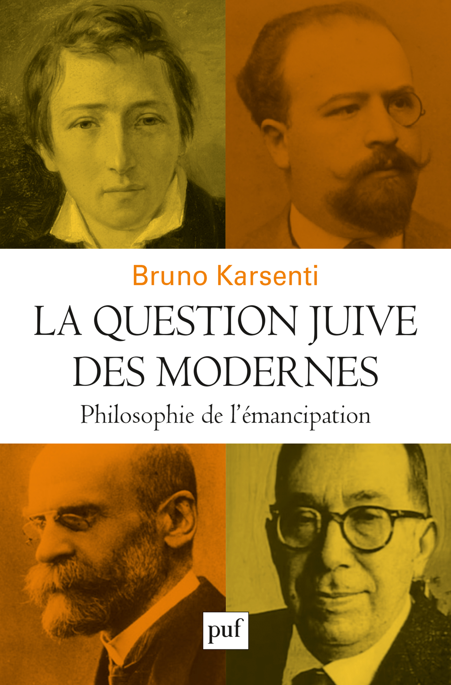 La question juive des modernes De Bruno Karsenti - Presses Universitaires de France