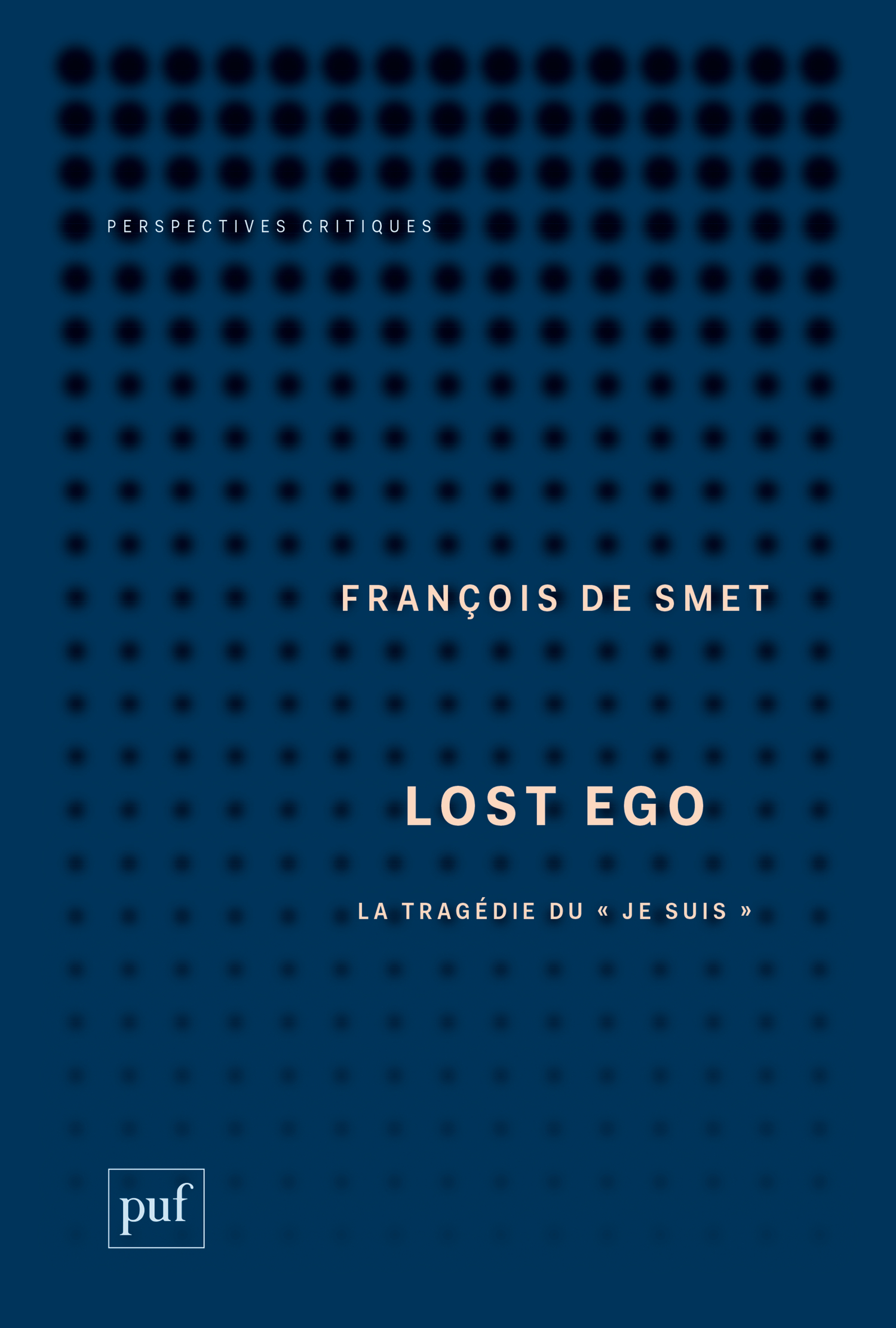 Lost Ego De François De Smet - Presses Universitaires de France