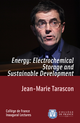 Energy: Electrochemical Storage and Sustainable Development De Jean-Marie Tarascon - Collège de France