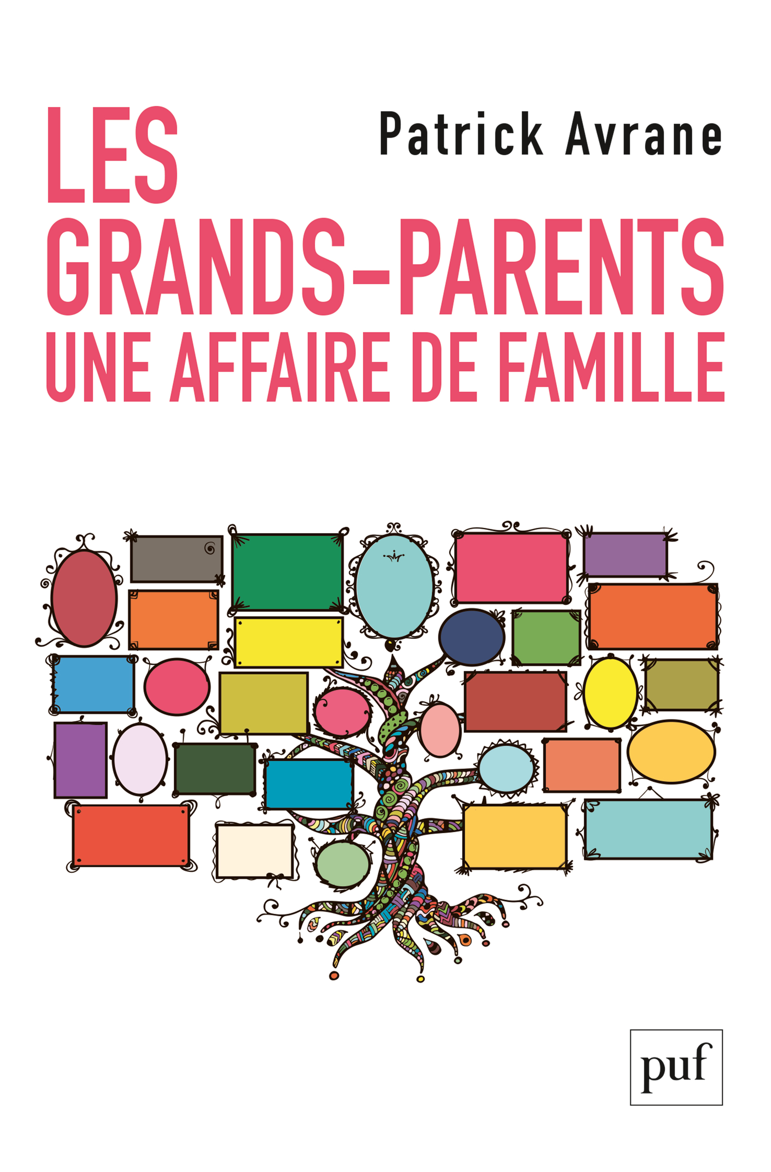 Les grands-parents. Une affaire de famille De Patrick Avrane - Presses Universitaires de France