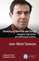 Chemistry of Materials and Energy. Examples and Future of a Millennial Science De Jean-Marie Tarascon - Collège de France
