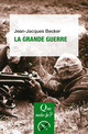 La Grande Guerre De Jean-Jacques Becker - Presses Universitaires de France
