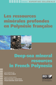 Les ressources minérales profondes en Polynésie française / Deep-sea mineral resources in French Polynesia  - IRD Éditions