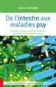 De l'intestin aux maladies psy De Dimitri Jacques - Éditions Quintessence