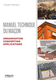 Manuel technique du maçon - Organisation, conception et applications De Claude Prêcheur - Editions Eyrolles