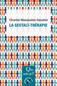 La Gestalt-thérapie De Chantal Masquelier-Savatier - Presses Universitaires de France