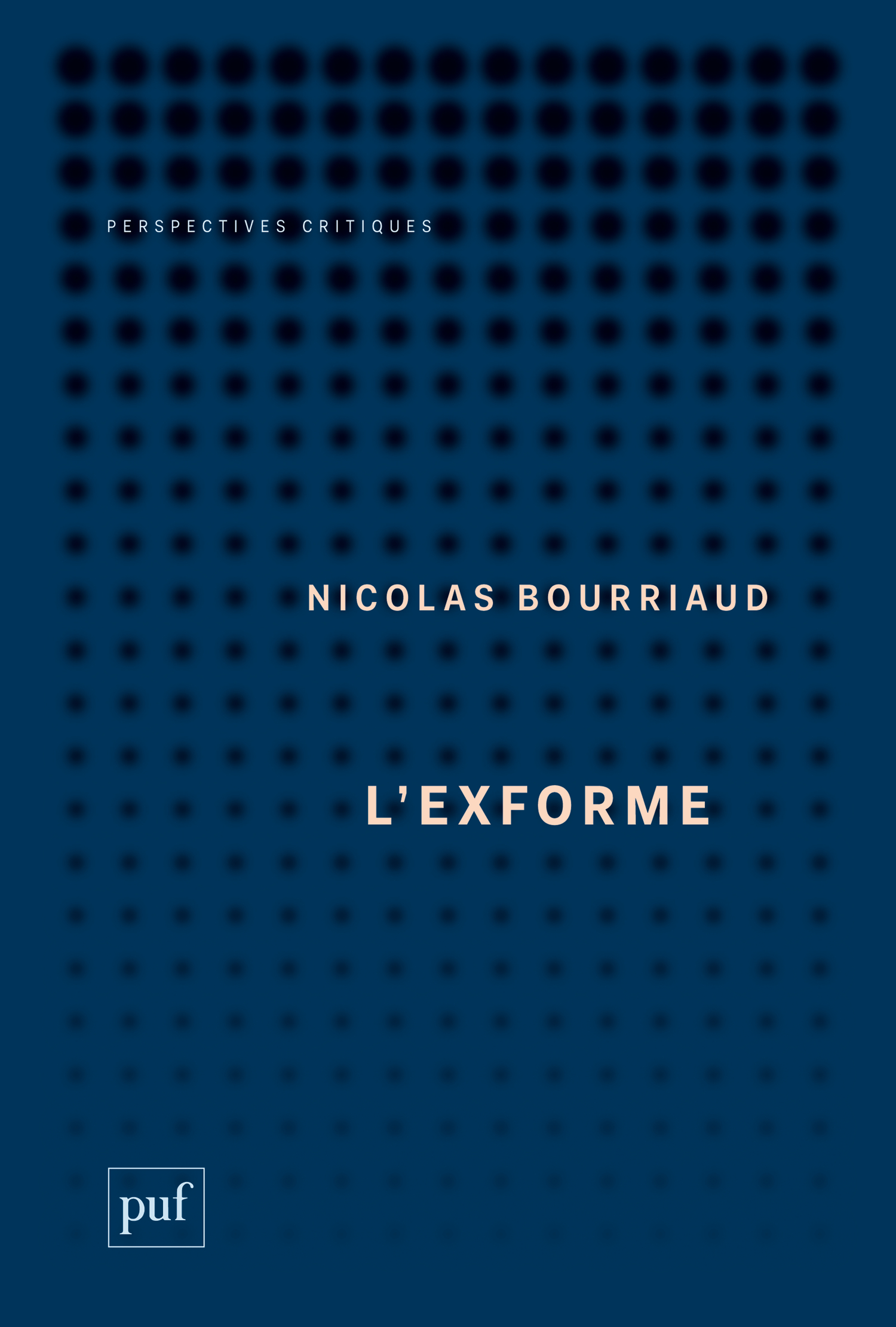 L'exforme De Nicolas Bourriaud - Presses Universitaires de France