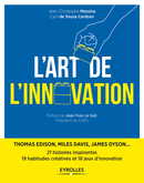 L'art de l'innovation De Jean-Christophe Messina et Cyril de Sousa Cardoso - Editions Eyrolles