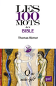 Les 100 mots de la Bible De Thomas Römer - Presses Universitaires de France