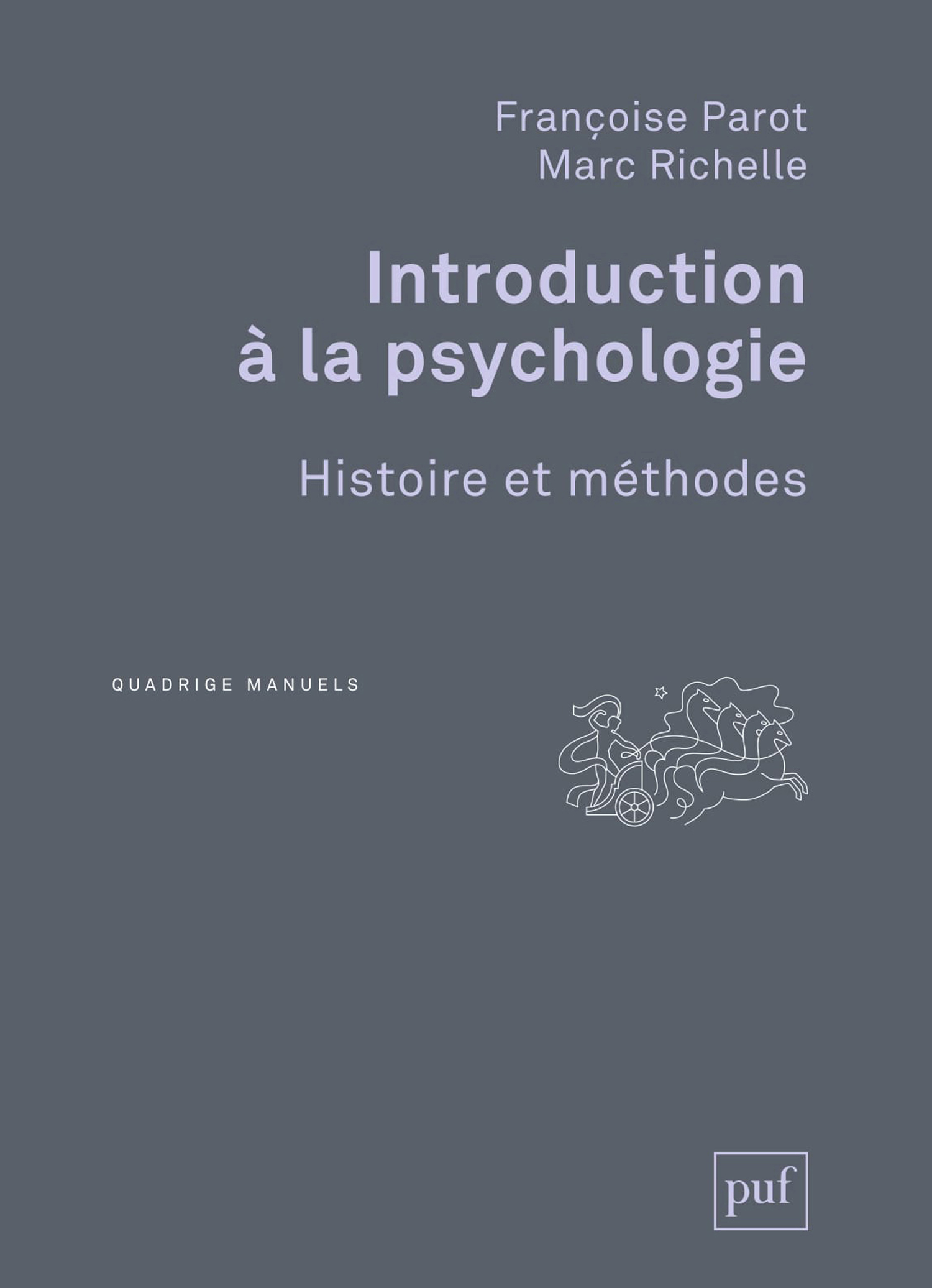 Introduction à la psychologie De Françoise Parot et Marc Richelle - Presses Universitaires de France