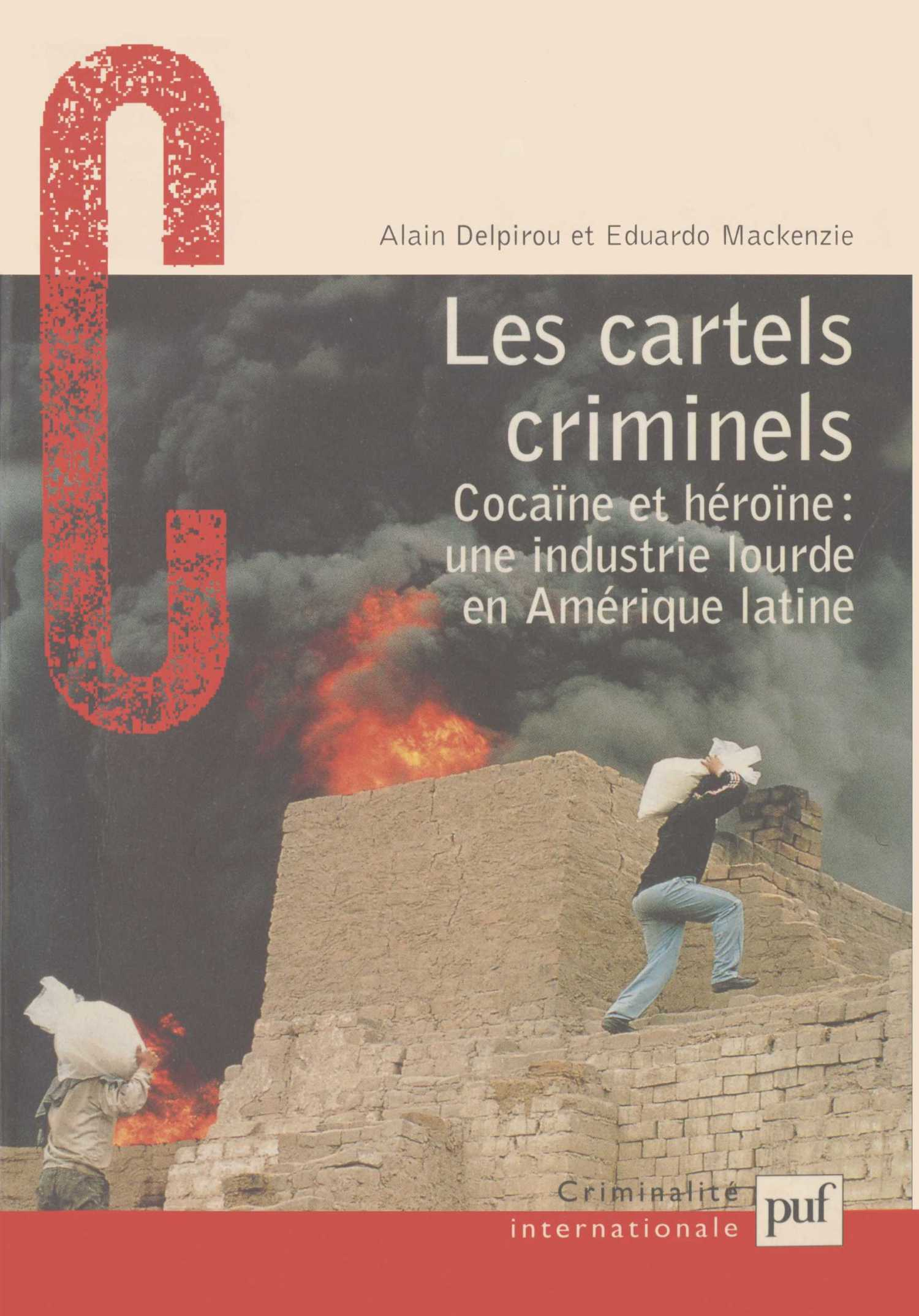 Les cartels criminels De Alain Delpirou et Eduardo Mackenzie - Presses Universitaires de France