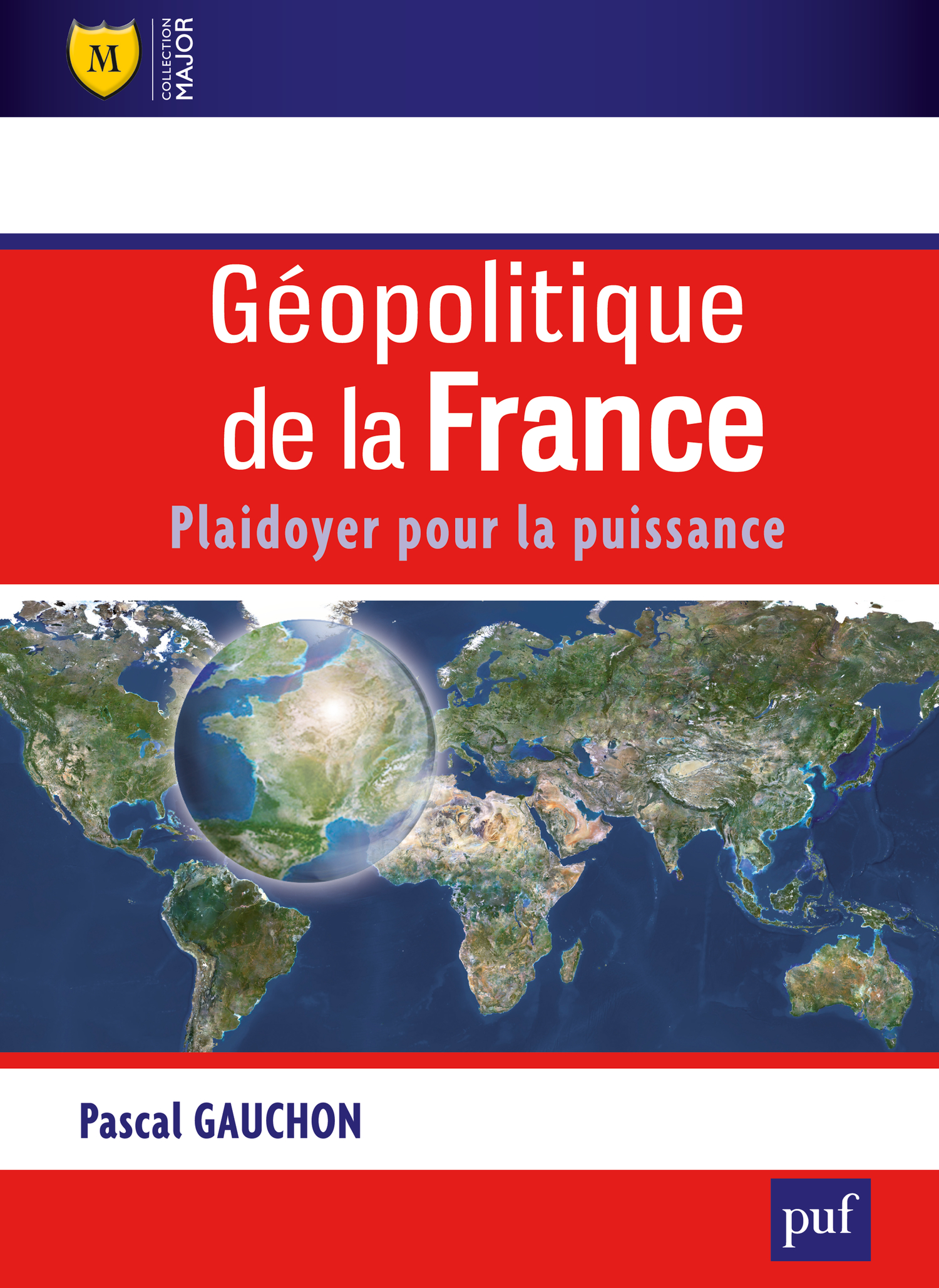 Géopolitique de la France De Pascal Gauchon - Presses Universitaires de France