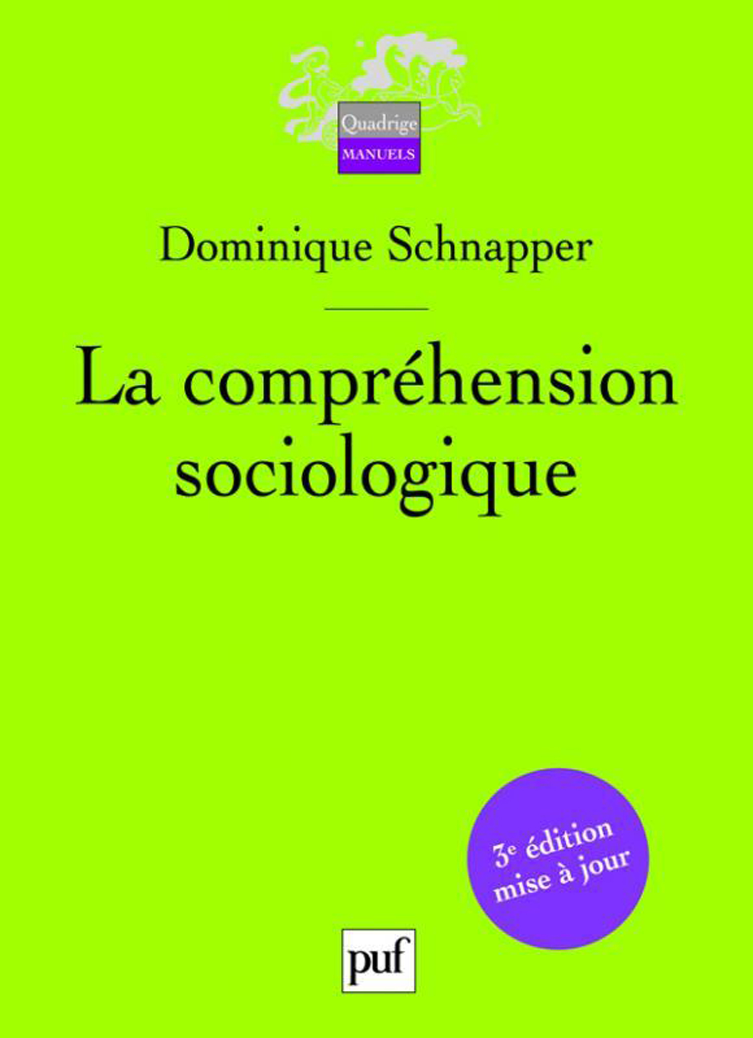 La compréhension sociologique De Dominique Schnapper - Presses Universitaires de France