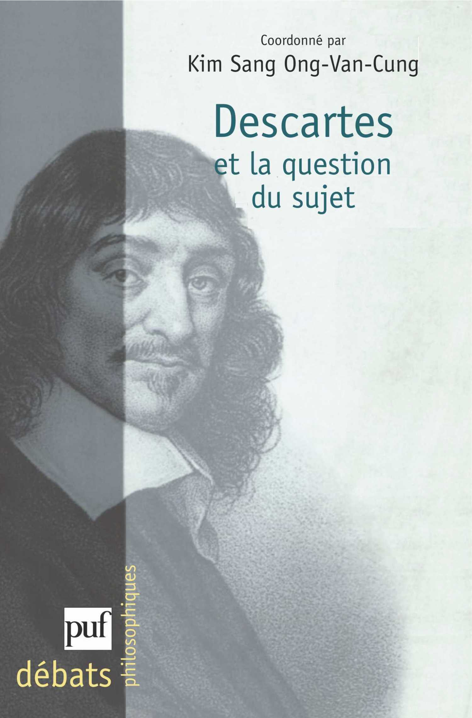 Descartes et la question du sujet De Kim Sang Ong-Van-Cung - Presses Universitaires de France