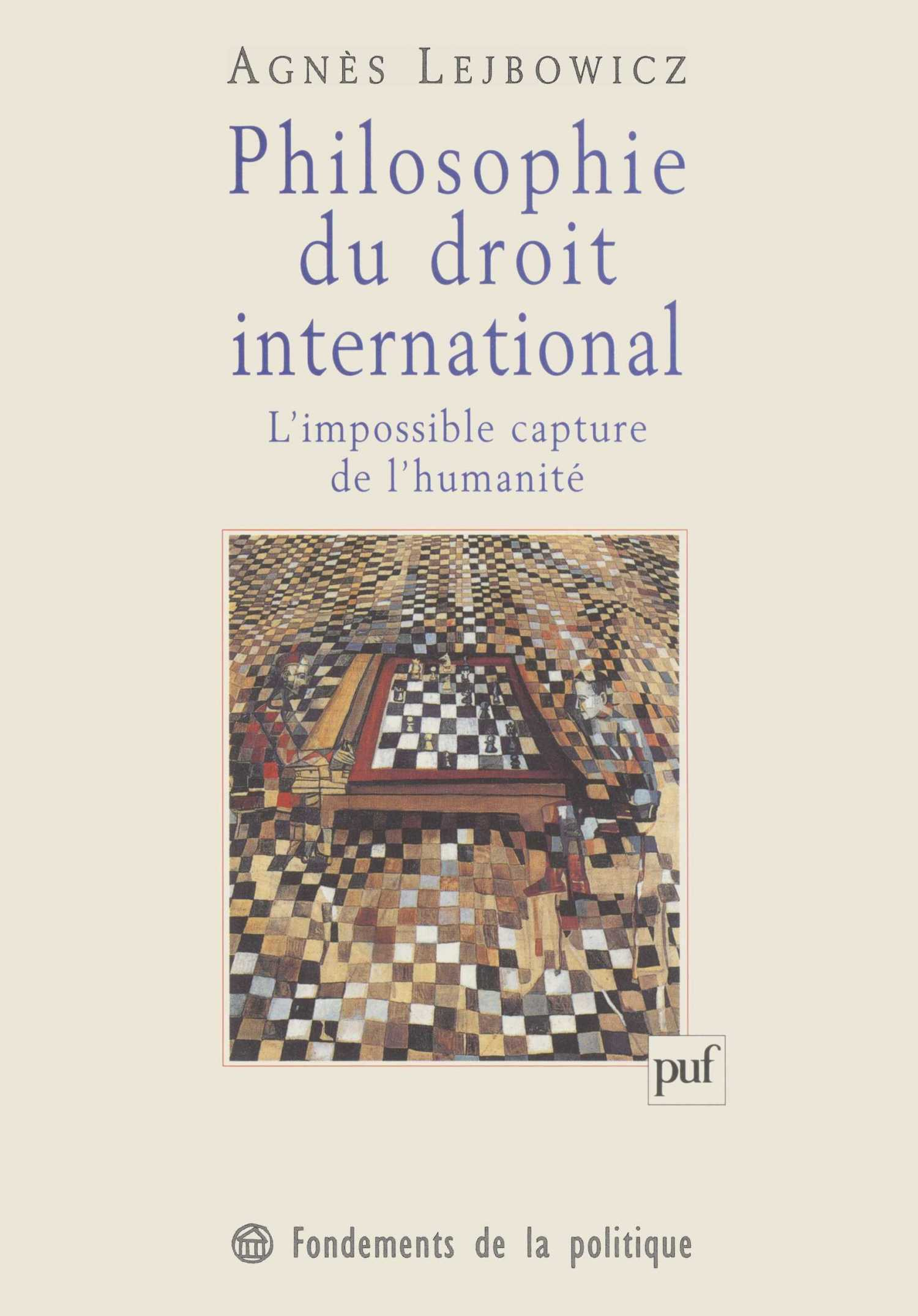 Philosophie du droit international De Agnès Lejbowicz - Presses Universitaires de France