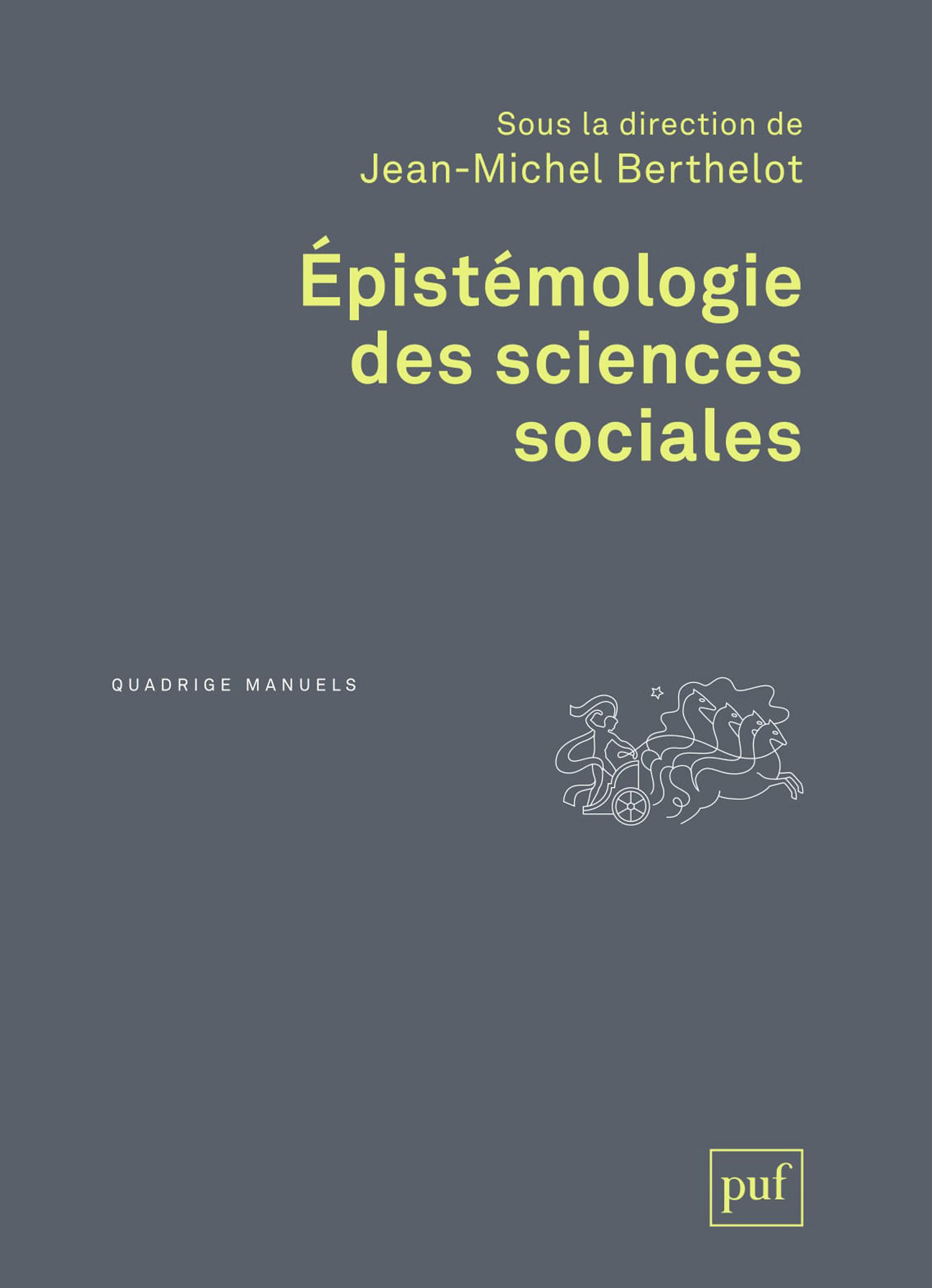 Épistémologie des sciences sociales De Jean-Michel Berthelot - Presses Universitaires de France