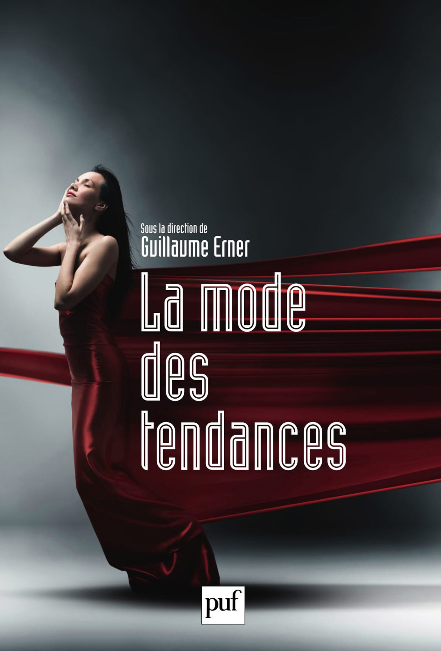 La mode des tendances De Guillaume Erner - Presses Universitaires de France
