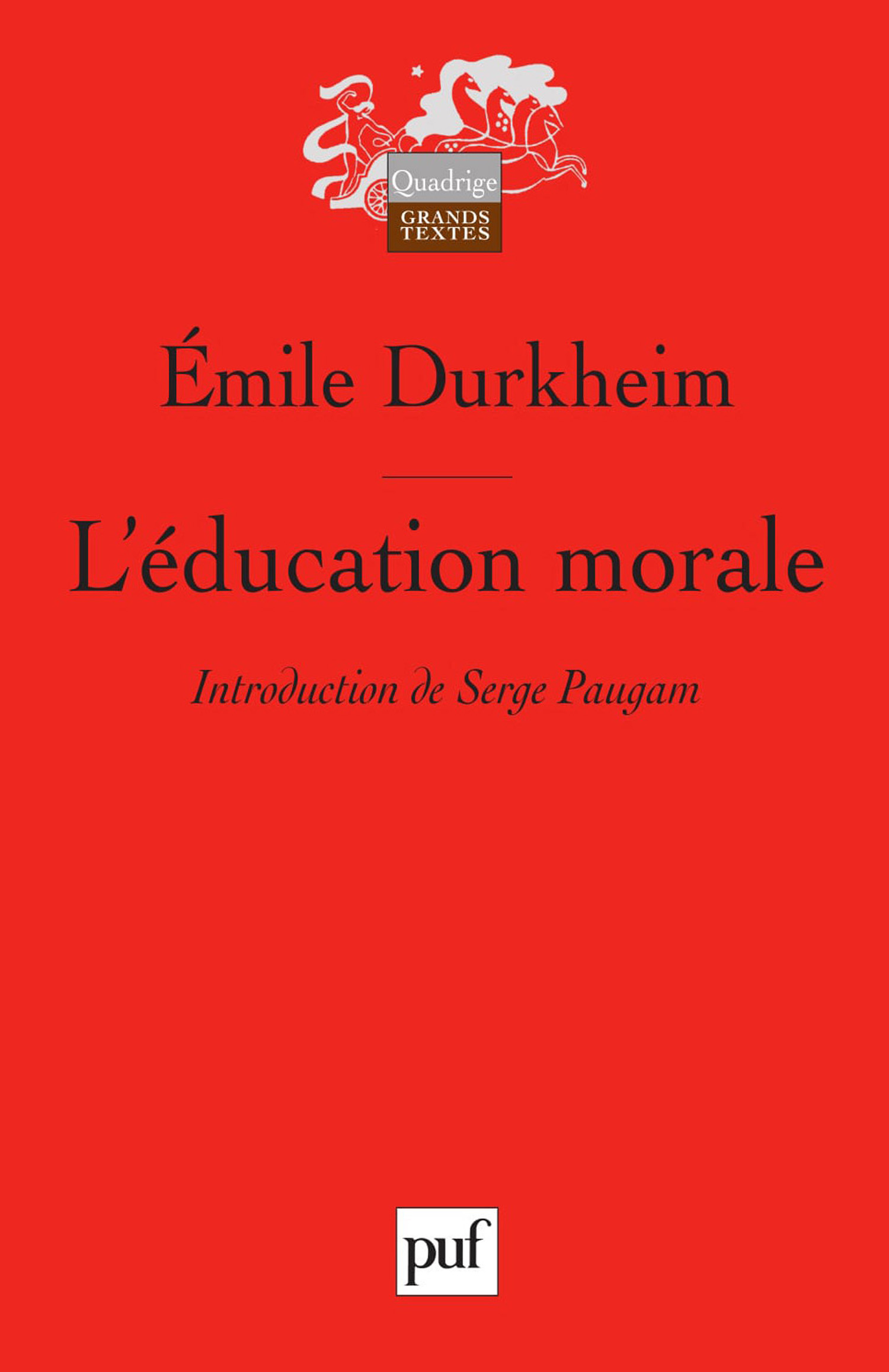 L'éducation morale De Émile Durkheim - Presses Universitaires de France
