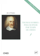 Thomas Hobbes : philosopher par temps de crises De Jean Terrel - Presses Universitaires de France