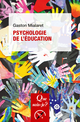 Psychologie de l'éducation De Gaston Mialaret - Presses Universitaires de France