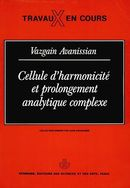 Cellule d'harmonicité et prolongement analytique complexe De Vazgain Avanissian - Hermann