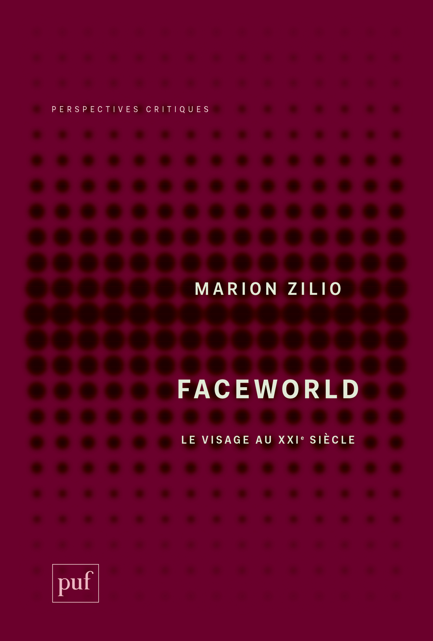 Faceworld De Marion Zilio - Presses Universitaires de France