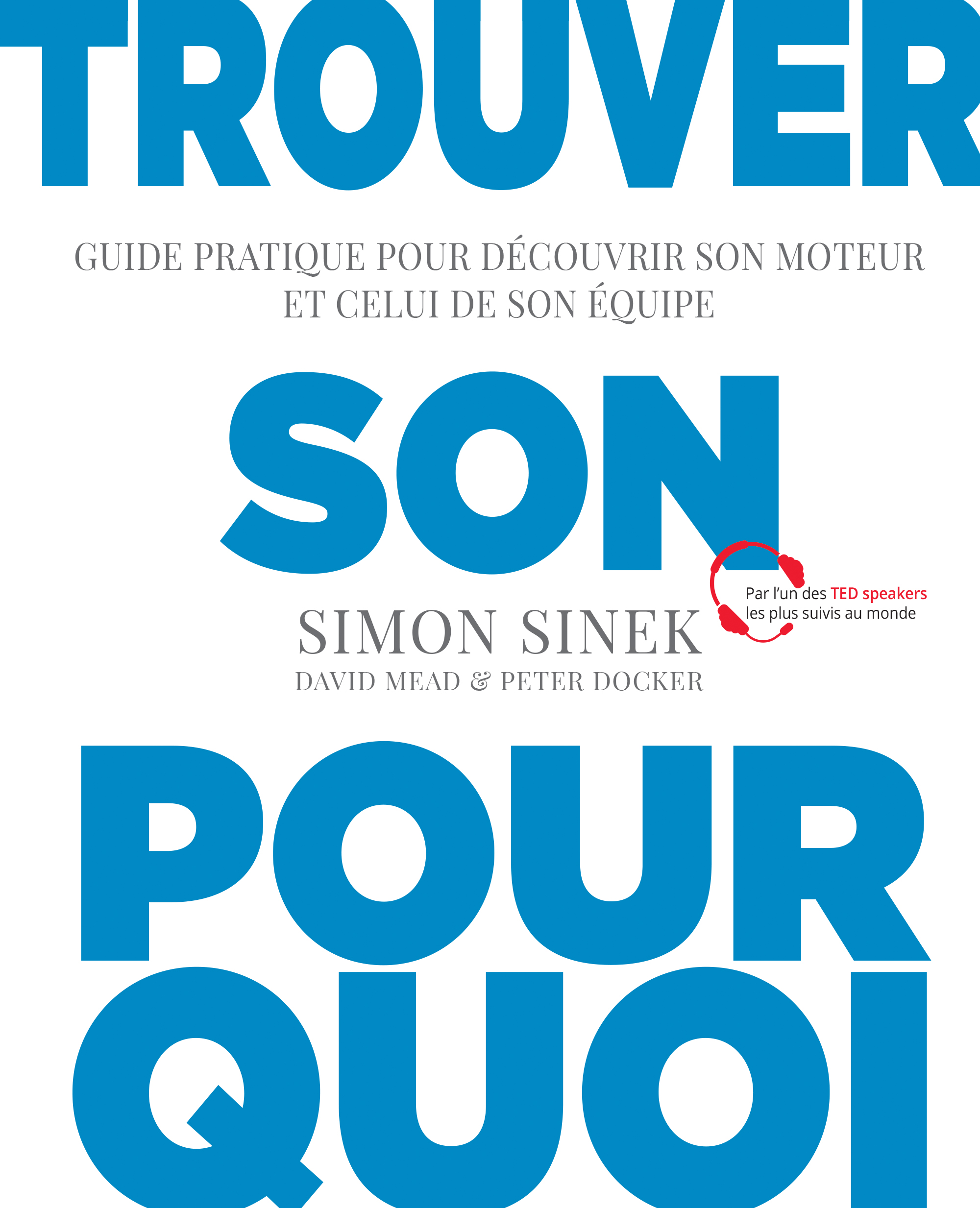 Trouver son pourquoi De Simon Sinek, Peter Docker et David Mead - Pearson