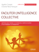 Faciliter l'intelligence collective De Chantal Néve-Hanquet et Agathe Crespel - Editions Eyrolles