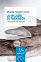 La maladie de Parkinson De Chantal Hausser-Hauw - Presses Universitaires de France