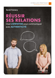 Réussir ses relations De Sarah Famery - Editions Eyrolles