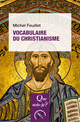 Vocabulaire du christianisme De Michel Feuillet - Presses Universitaires de France