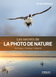 Les secrets de la photo de nature De Erwan Balança - Editions Eyrolles