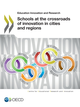 Schools at the Crossroads of Innovation in Cities and Regions De  Collectif - OCDE / OECD