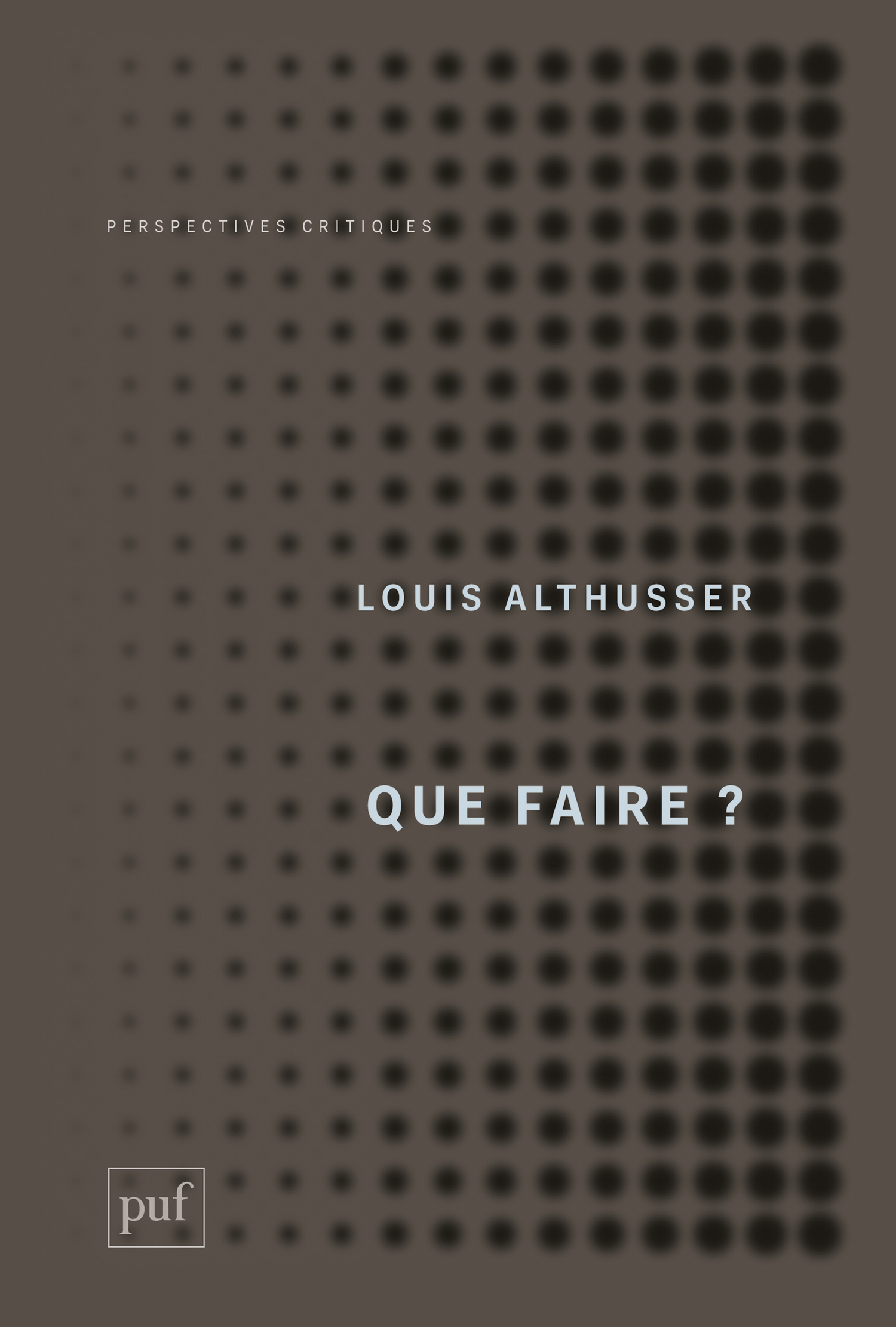 Que faire? De Louis Althusser - Presses Universitaires de France