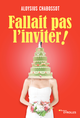 Fallait pas l'inviter ! De Aloysius Chabossot - Editions Eyrolles