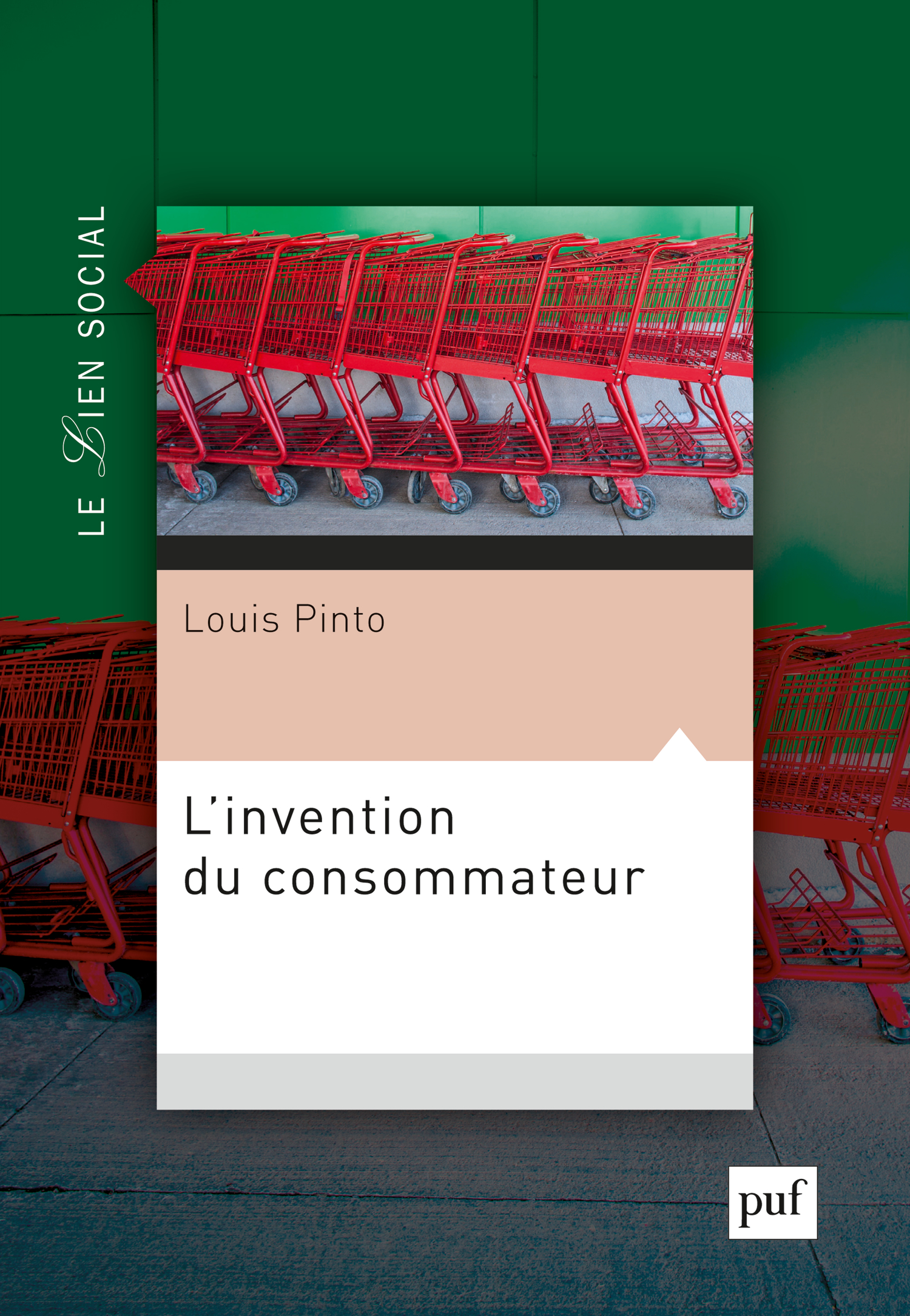 L'invention du consommateur De Louis Pinto - Presses Universitaires de France