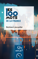 Les 100 mots de la finance De Bertrand Jacquillat - Presses Universitaires de France