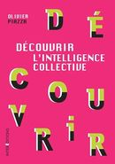 Découvrir l'Intelligence collective De Olivier Piazza - InterEditions