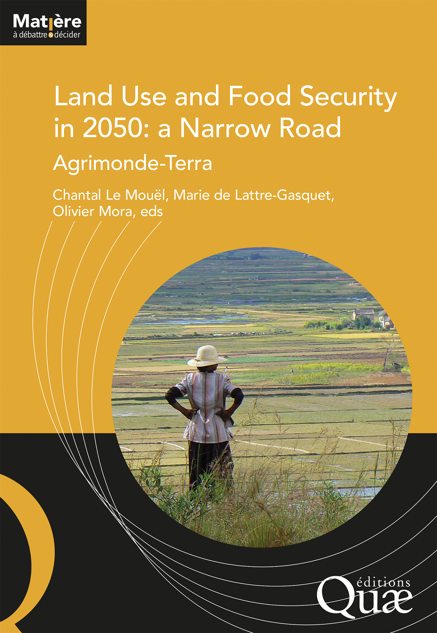 Land Use and Food Security in 2050: a Narrow Road De Chantal Le Mouël, Marie de Lattre-Gasquet et Olivier Mora - Quæ