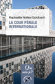 La Cour pénale internationale De Raphaëlle Nollez-Goldbach - Presses Universitaires de France