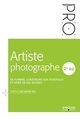 Artiste photographe, 2e édition De Fabiène Gay Jacob Vial - Editions Eyrolles