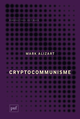 Cryptocommunisme De Mark Alizart - Presses Universitaires de France