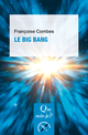 Le Big Bang De Françoise Combes - Presses Universitaires de France